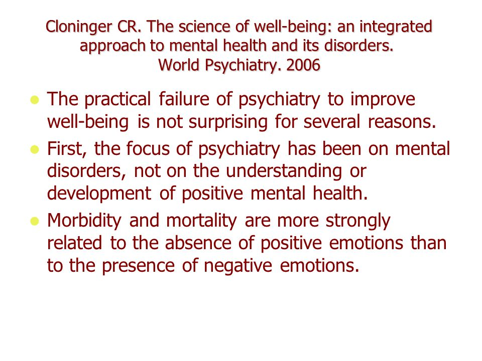 Cloninger CR.The science of well-being: an integrated approach to mental health and its disorders.