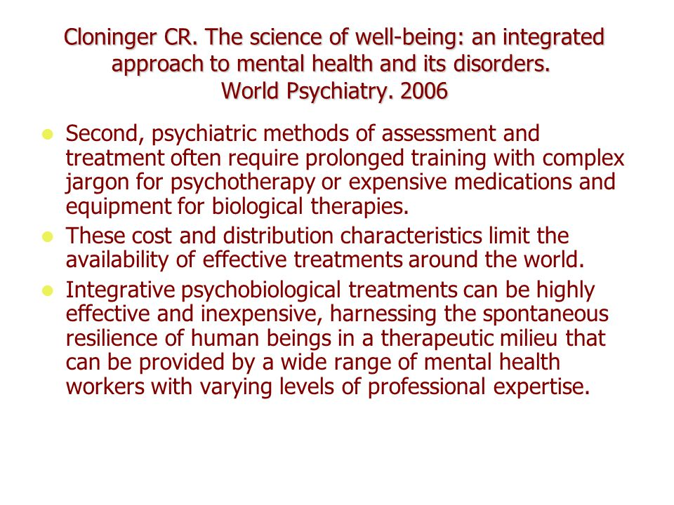 Cloninger CR. The science of well-being: an integrated approach to mental health and its disorders.
