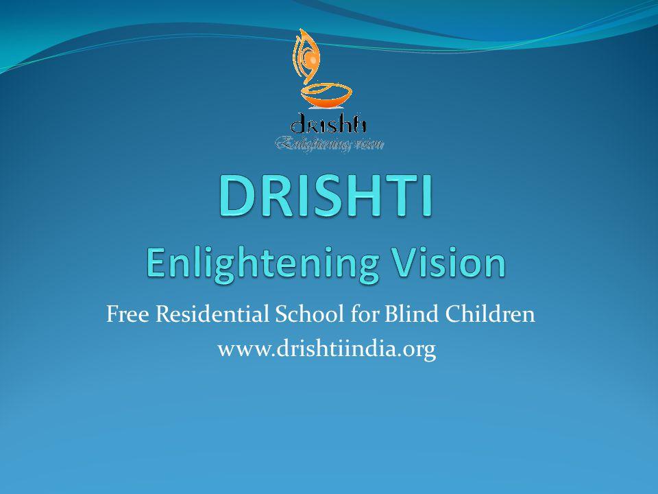 Free Residential School for Blind Children www.drishtiindia.org