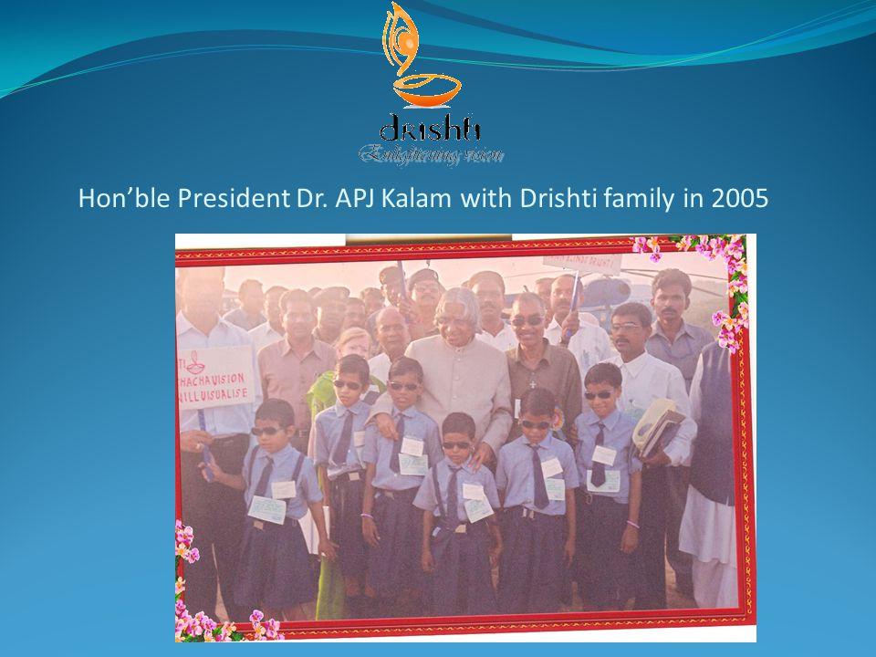 Hon'ble President Dr. APJ Kalam with Drishti family in 2005