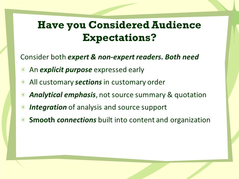 Have you Considered Audience Expectations. Consider both expert & non-expert readers.