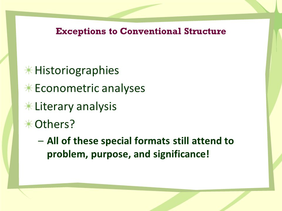 Exceptions to Conventional Structure Historiographies Econometric analyses Literary analysis Others.