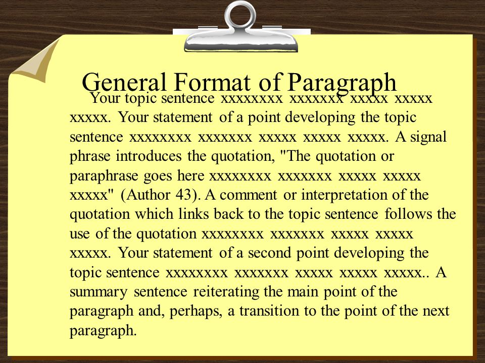 General Format of Paragraph Your topic sentence xxxxxxxx xxxxxxx xxxxx xxxxx xxxxx. Your statement of a point developing the topic sentence xxxxxxxx x