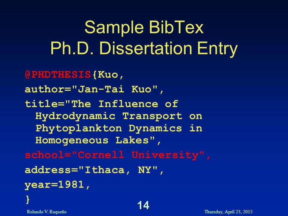 Rolando V. RaqueñoThursday, April 23, 2015 14 Sample BibTex Ph.D.