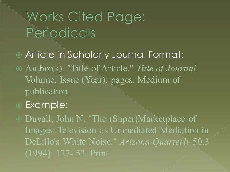 Article in Scholarly Journal Format:  Author(s).