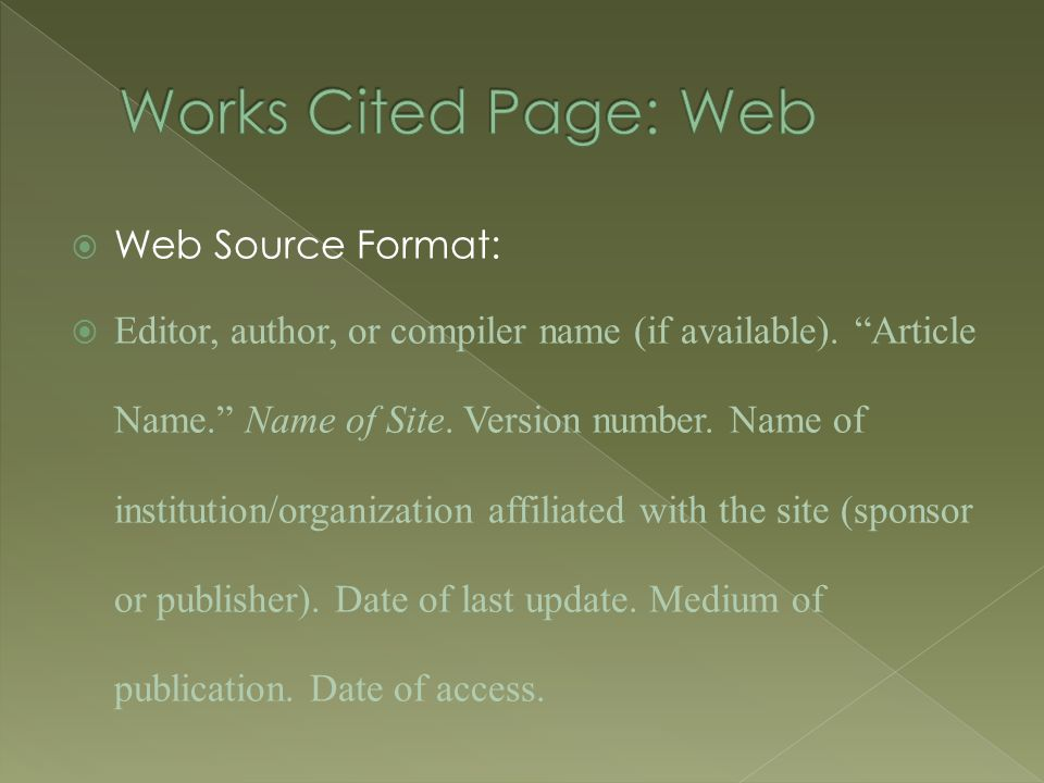  Web Source Format:  Editor, author, or compiler name (if available).
