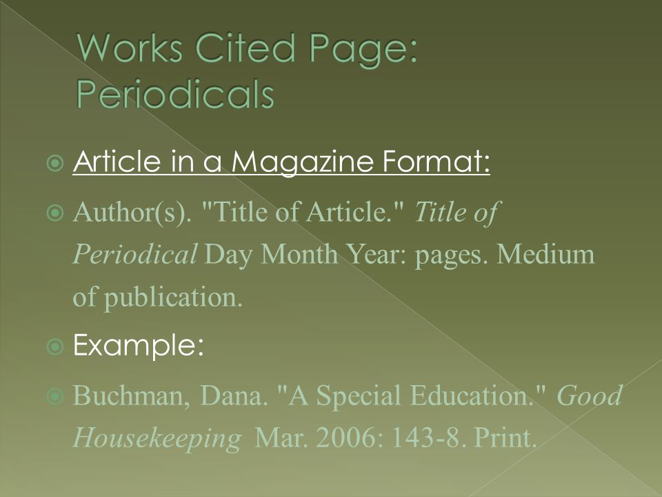  Article in a Magazine Format:  Author(s).