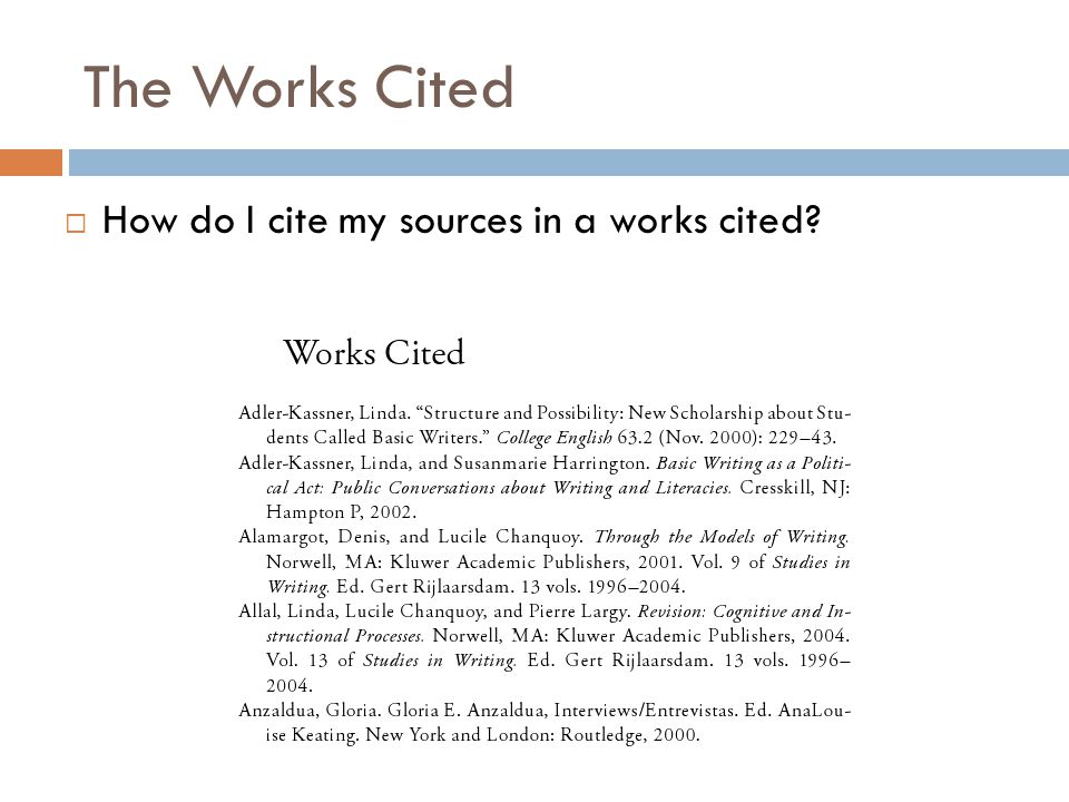 The Works Cited  How do I cite my sources in a works cited