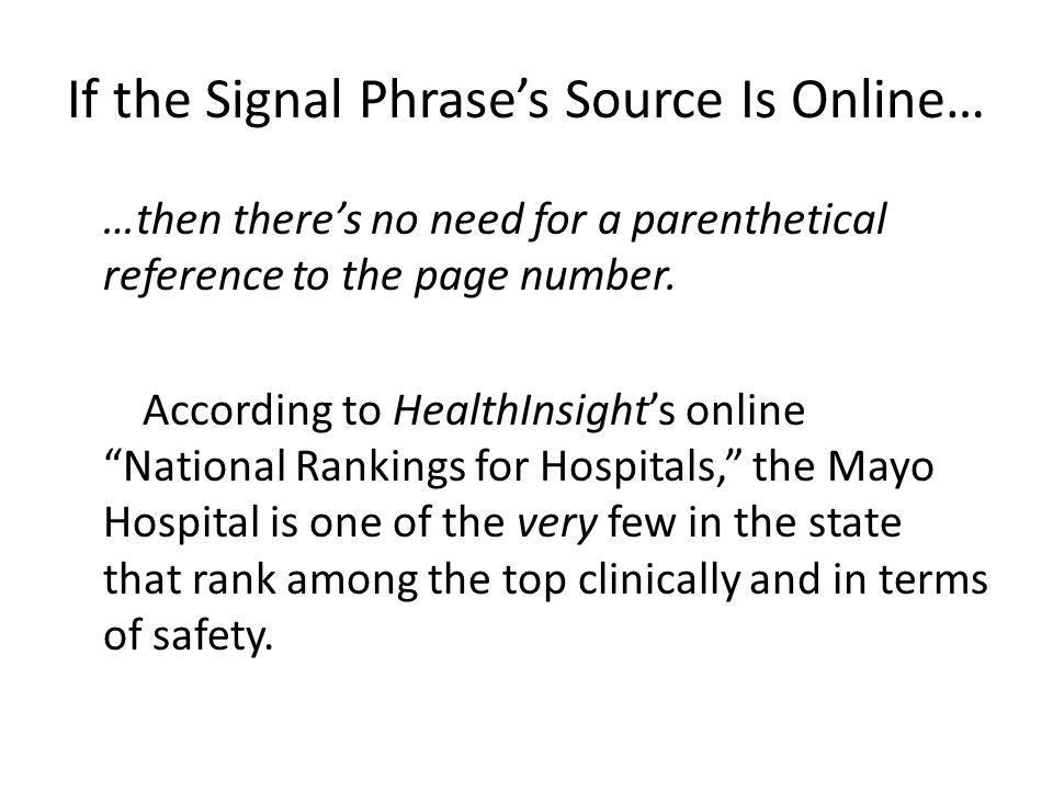If the Signal Phrase's Source Is Online… …then there's no need for a parenthetical reference to the page number.