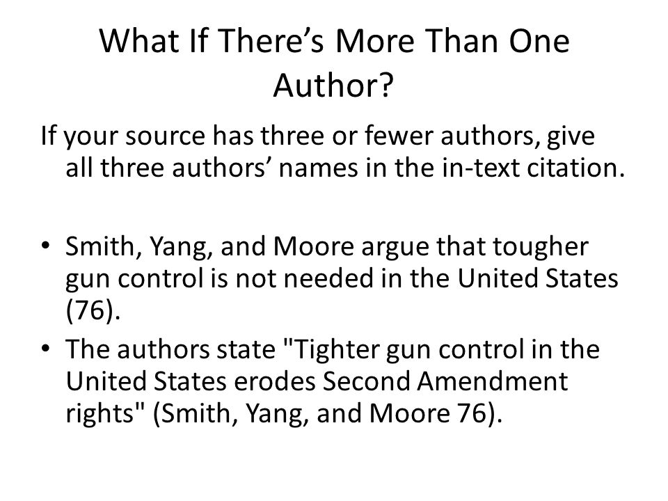 More Than Three Authors References to four or more authors name only the first author and then at et al. This is the Latin abbreviation for and others. Jones et al.