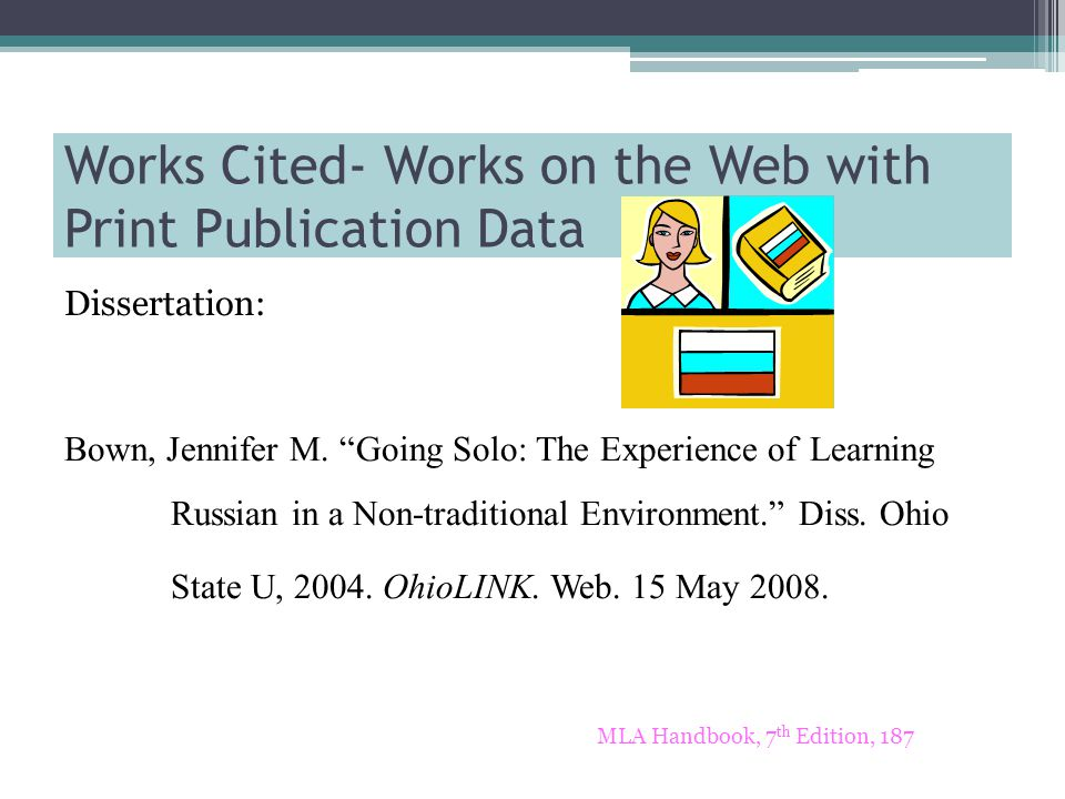 Works Cited- Works on the Web with Print Publication Data Dissertation: Bown, Jennifer M.