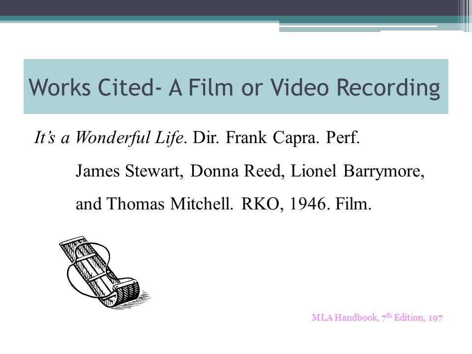 Works Cited- A Film or Video Recording It's a Wonderful Life.
