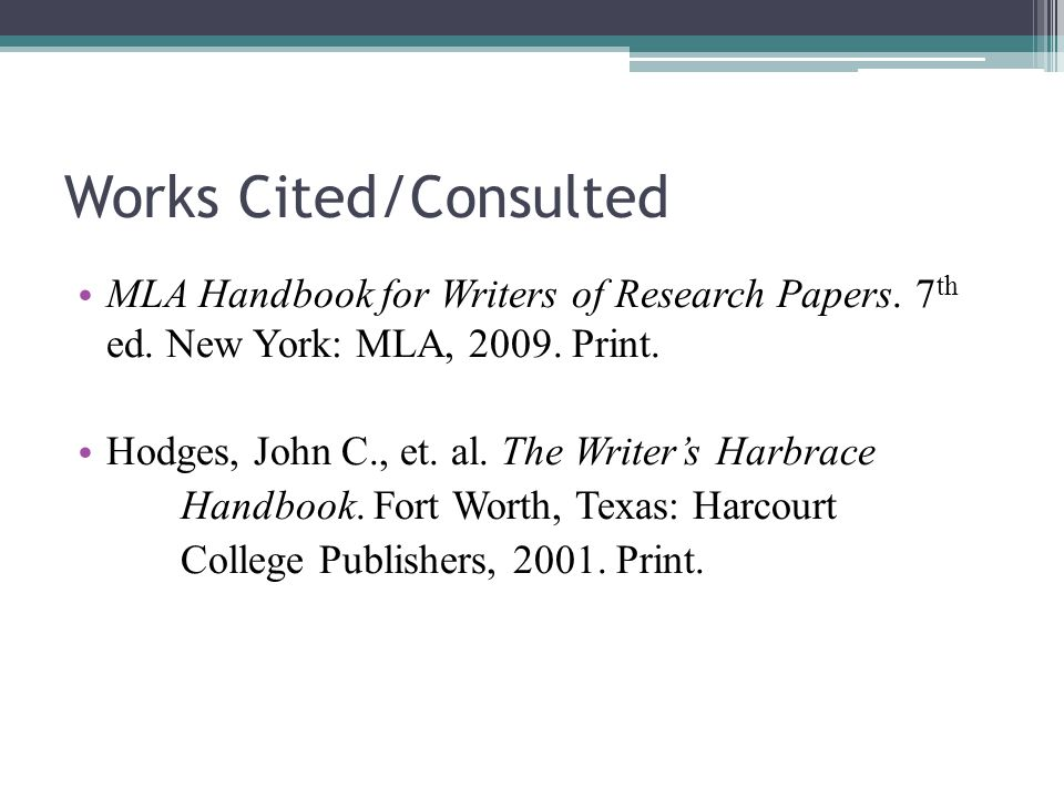 Works Cited/Consulted MLA Handbook for Writers of Research Papers.