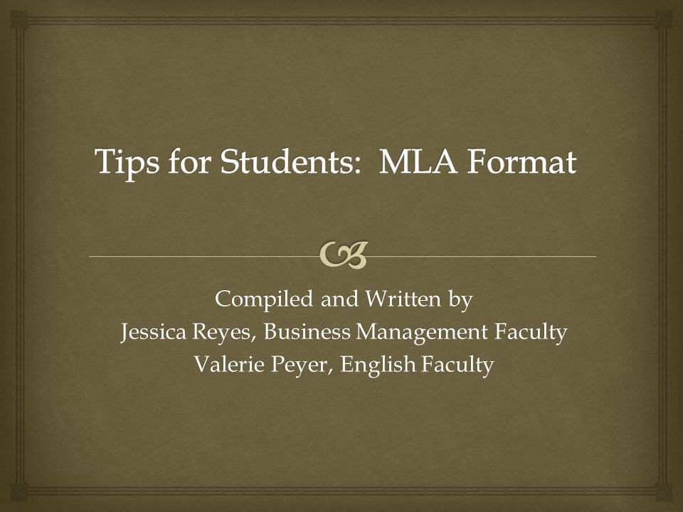 Compiled and Written by Jessica Reyes, Business Management Faculty Valerie Peyer, English Faculty