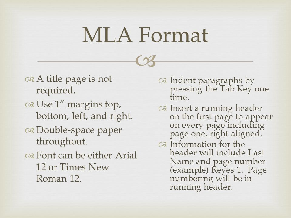  MLA Format  A title page is not required.  Use 1 margins top, bottom, left, and right.