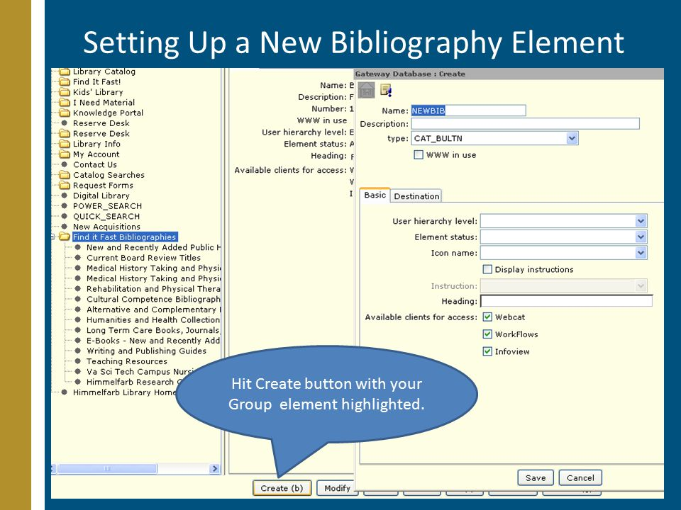 Setting Up a New Bibliography Element Hit Create button with your Group element highlighted.