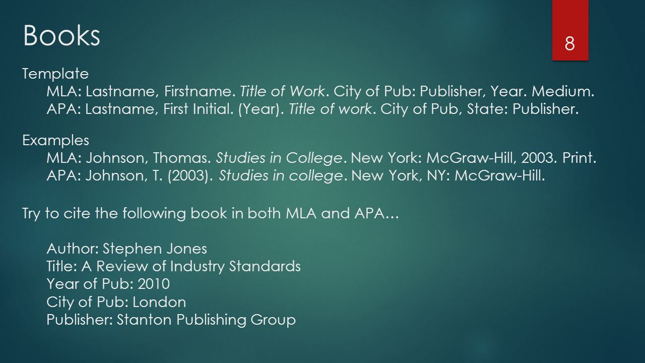 Books 8 Template MLA: Lastname, Firstname. Title of Work.