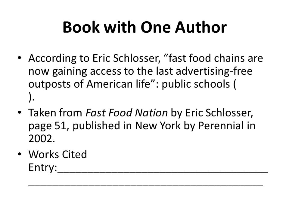 Answer for Book w/ One Author (51).Works Cited Entry: Schlosser, Eric.
