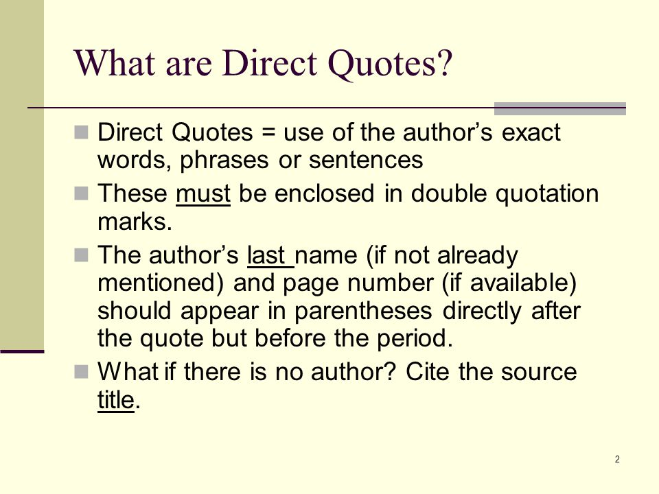 What are Direct Quotes.