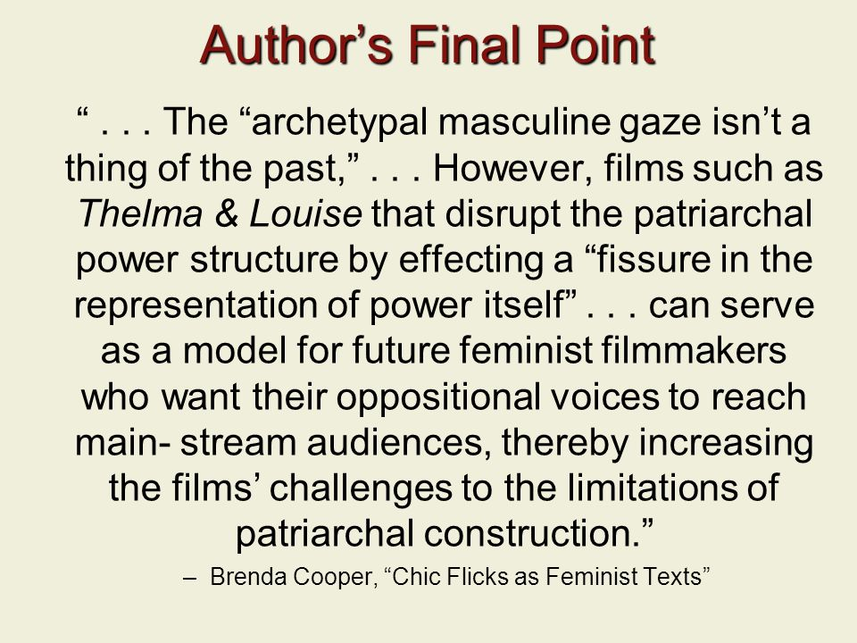 Author's Final Point ... The archetypal masculine gaze isn't a thing of the past, ...