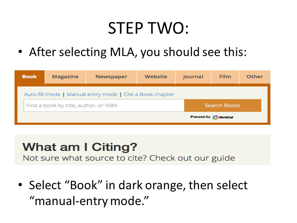 """STEP TWO: After selecting MLA, you should see this: Select """"Book"""" in dark orange, then select """"manual-entry mode."""""""