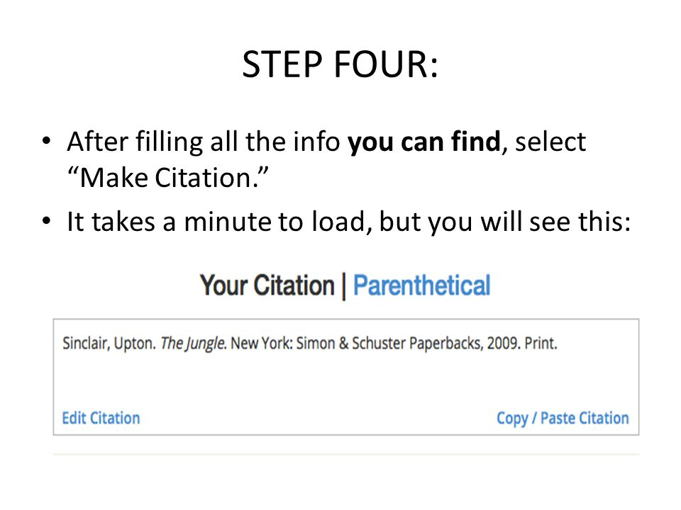 STEP FOUR: After filling all the info you can find, select Make Citation. It takes a minute to load, but you will see this:
