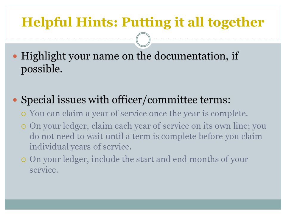 Helpful Hints: Putting it all together Highlight your name on the documentation, if possible.
