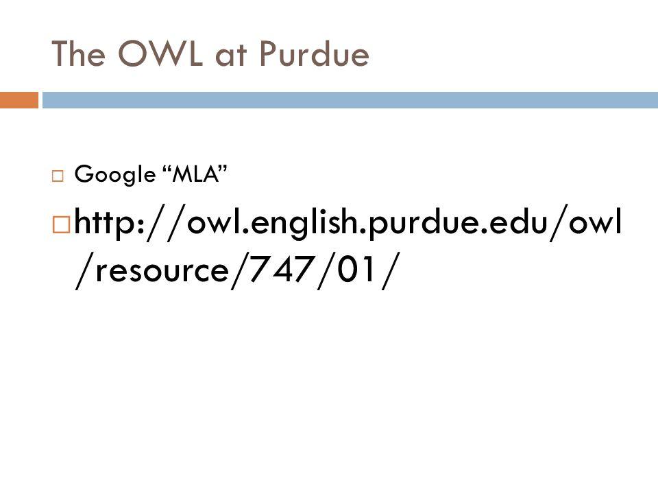 The OWL at Purdue  Google MLA  http://owl.english.purdue.edu/owl /resource/747/01/