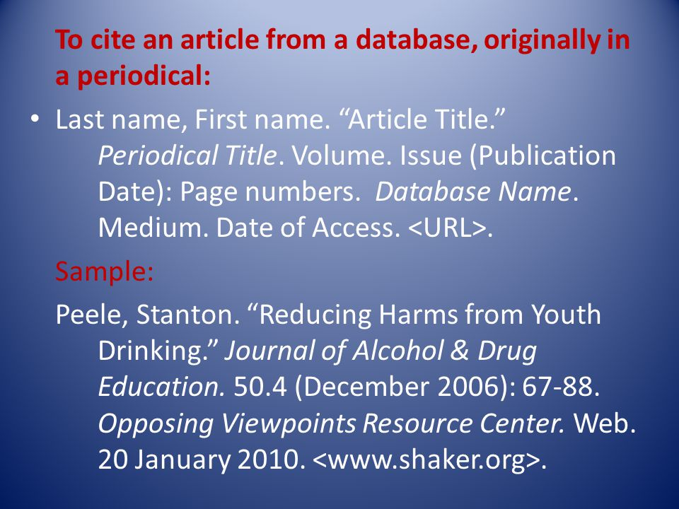 To cite an article from a database, originally in a periodical: Last name, First name.
