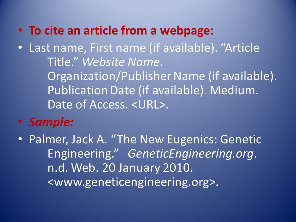 To cite an article from a webpage: Last name, First name (if available).