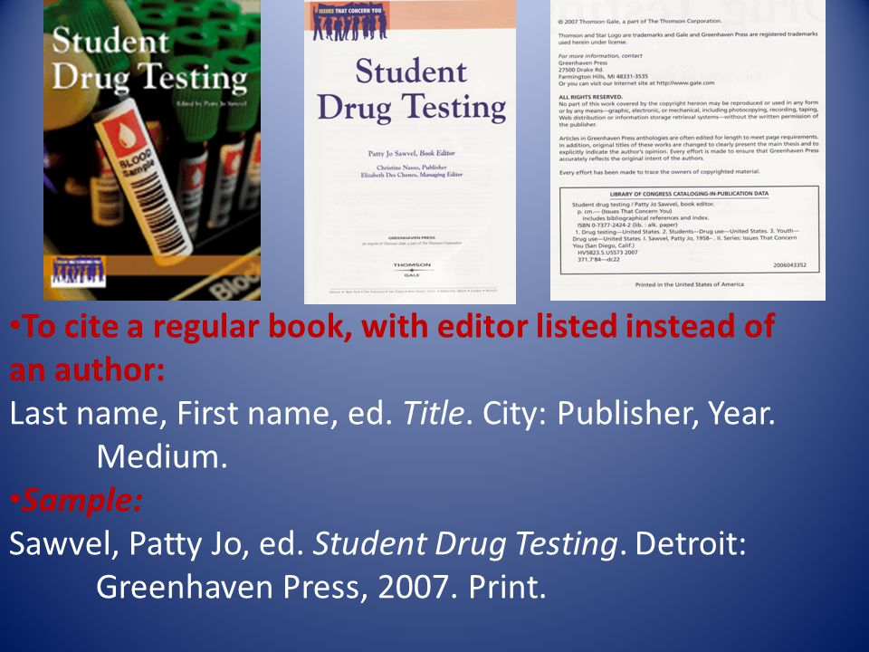 To cite a regular book, with editor listed instead of an author: Last name, First name, ed.