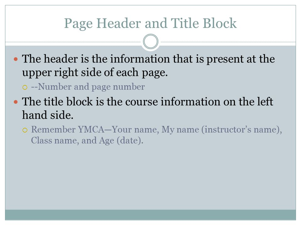 Page Header and Title Block The header is the information that is present at the upper right side of each page.