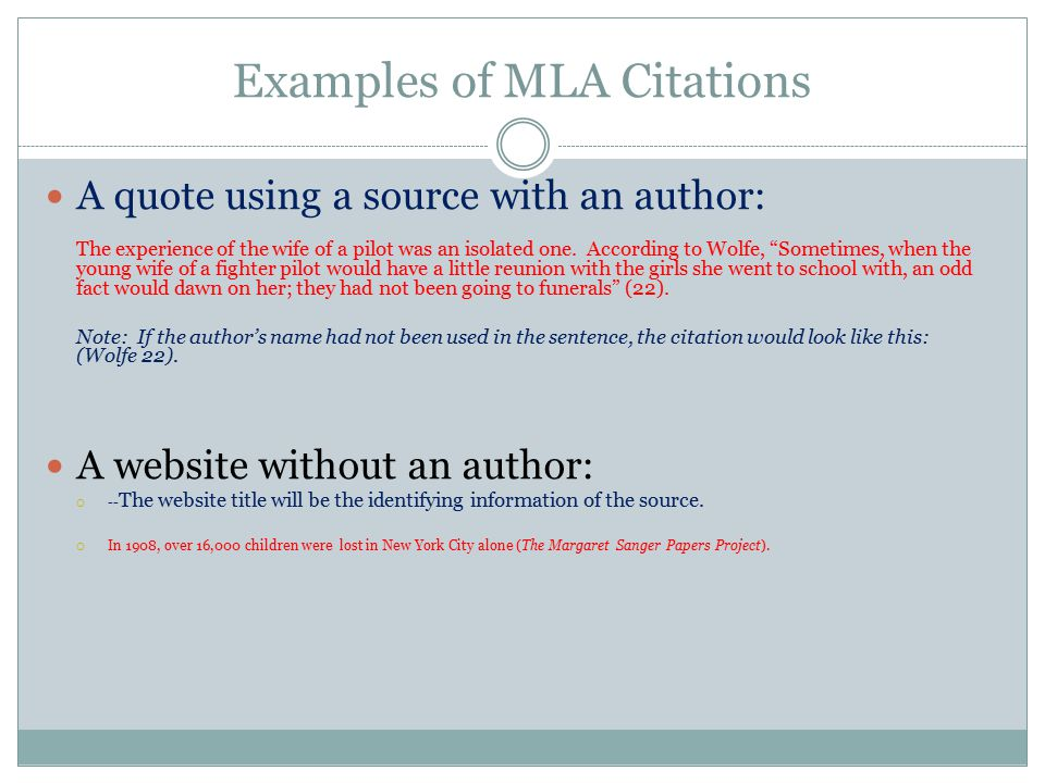 Examples of MLA Citations A quote using a source with an author: The experience of the wife of a pilot was an isolated one.