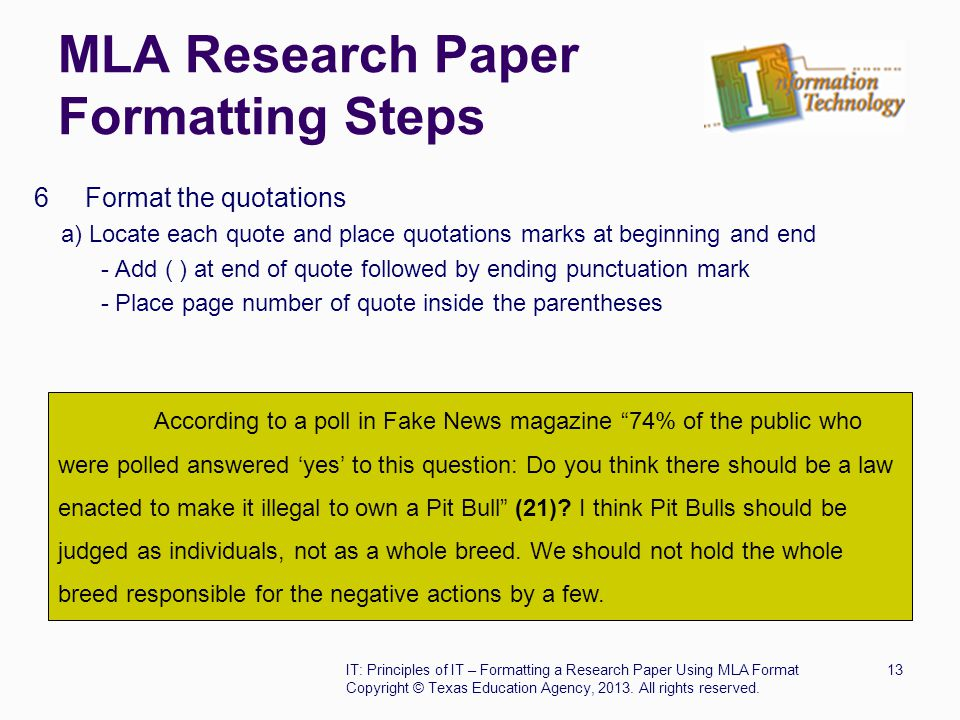 MLA Research Paper Formatting Steps 6 Format the quotations a) Locate each quote and place quotations marks at beginning and end - Add ( ) at end of q