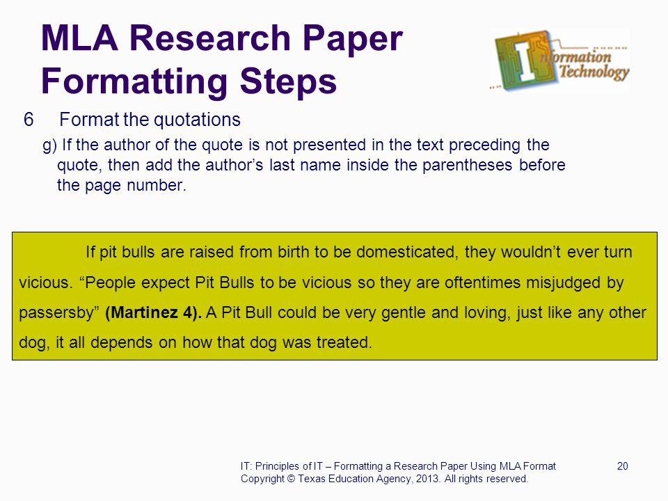 MLA Research Paper Formatting Steps 6 Format the quotations g) If the author of the quote is not presented in the text preceding the quote, then add t