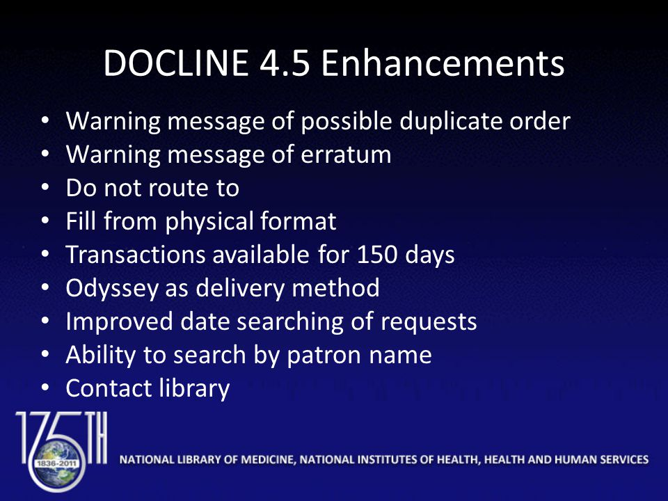 DOCLINE 4.5 Enhancements Warning message of possible duplicate order Warning message of erratum Do not route to Fill from physical format Transactions