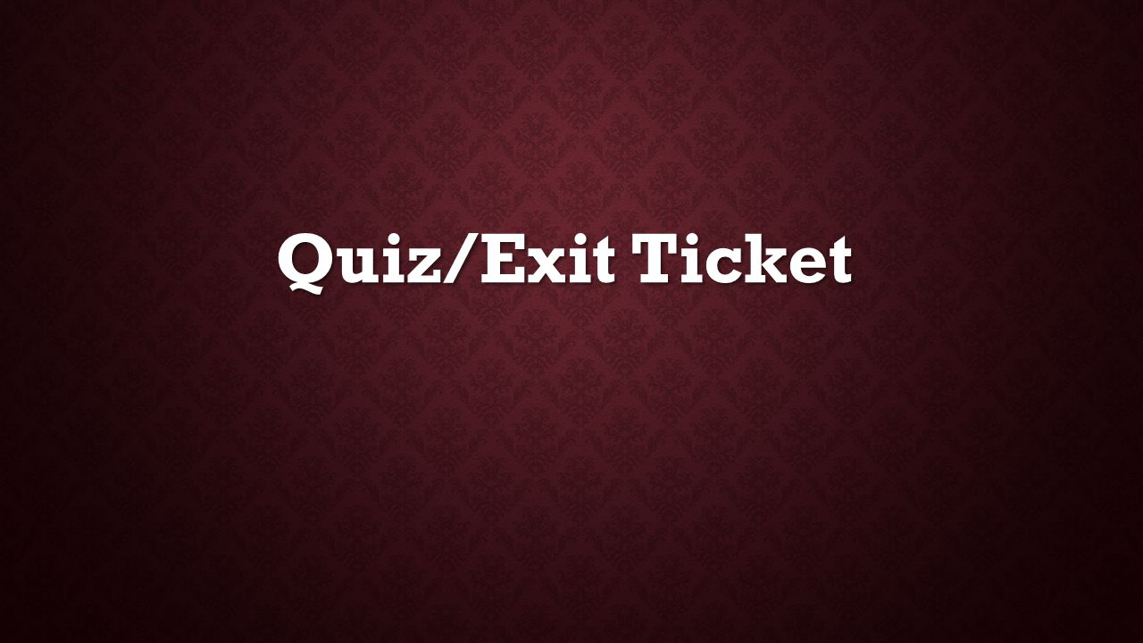 Quiz/Exit Ticket