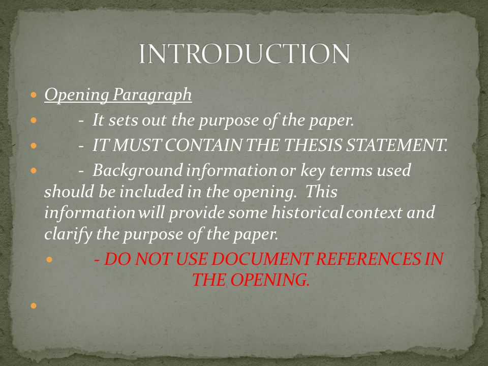 Opening Paragraph - It sets out the purpose of the paper.