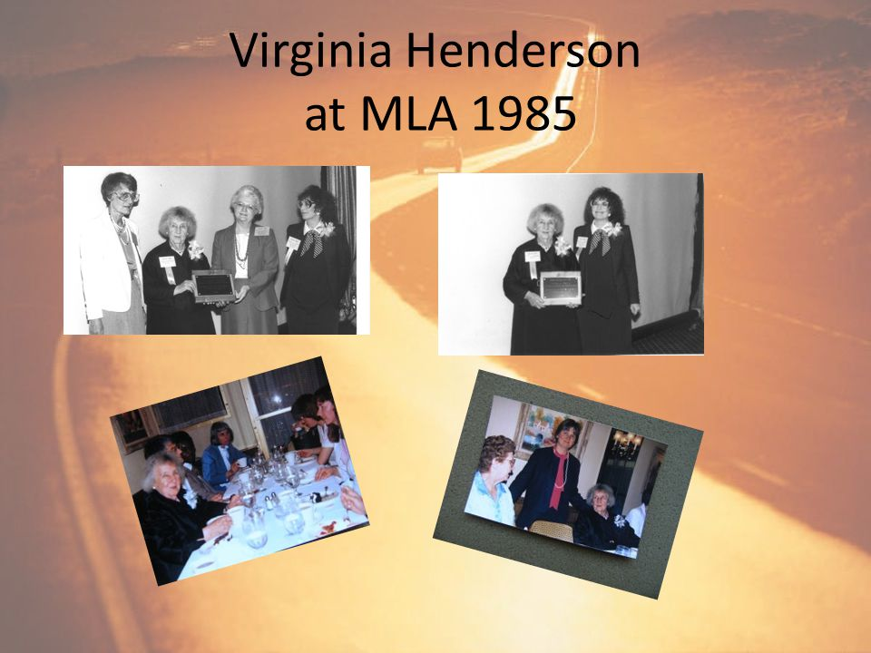 NAHRS Award to Virginia Henderson Virginia Henderson, RN, PhD, founder of the Interagency Council of Library Resources for Nursing & editor of the Nur