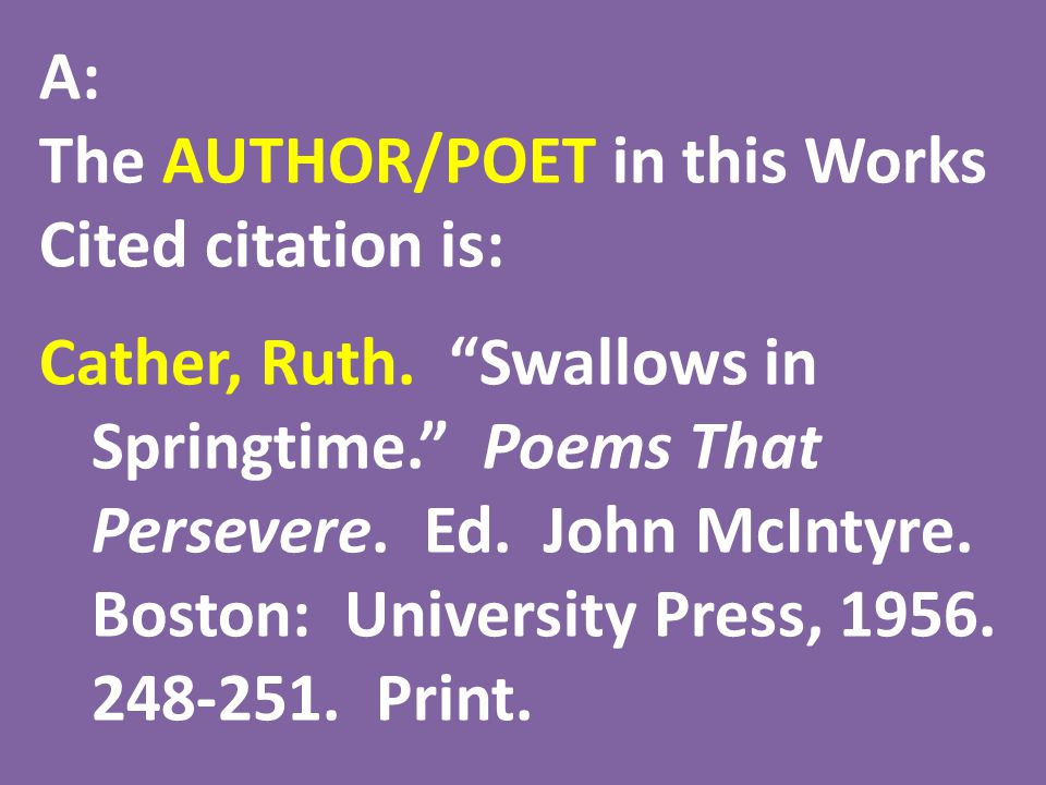 A: The AUTHOR/POET in this Works Cited citation is: Cather, Ruth.
