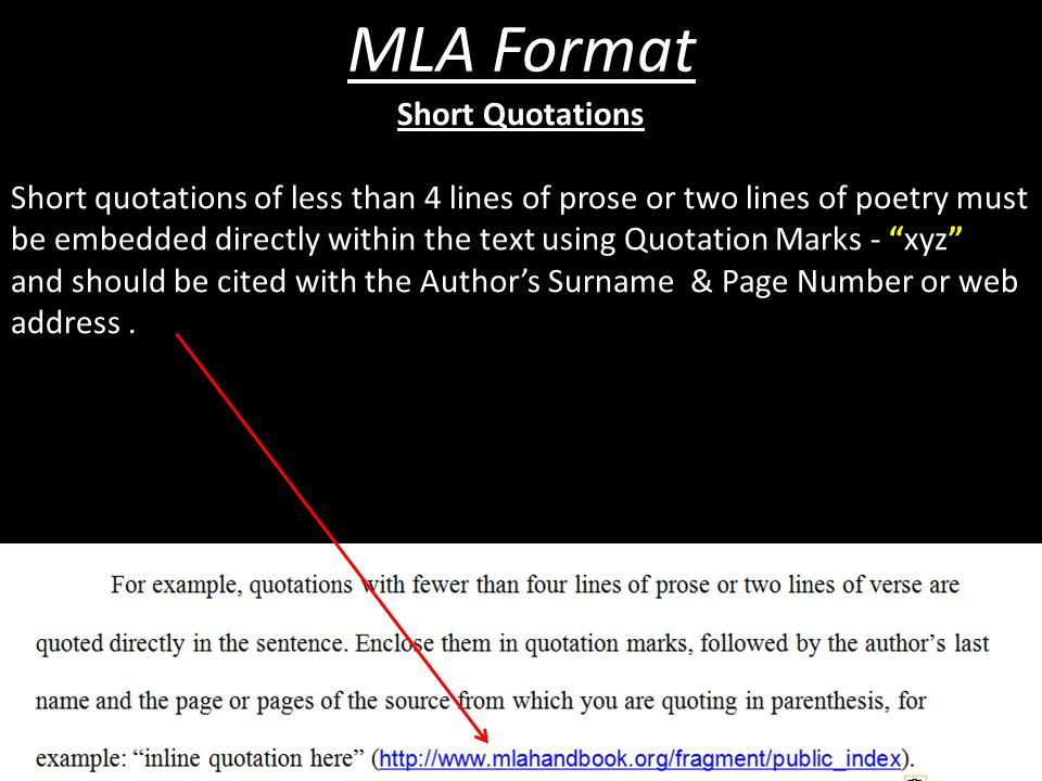 Short Quotations Short quotations of less than 4 lines of prose or two lines of poetry must be embedded directly within the text using Quotation Marks