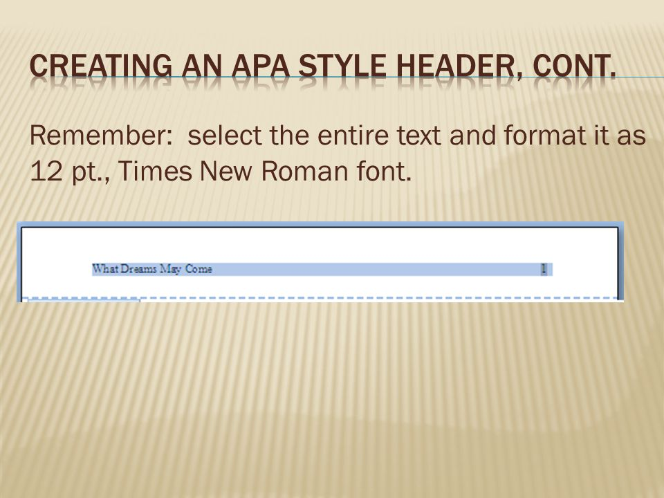 Remember: select the entire text and format it as 12 pt., Times New Roman font.