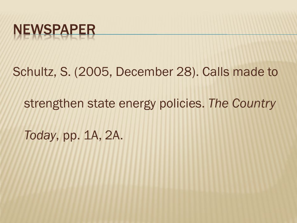 Schultz, S. (2005, December 28). Calls made to strengthen state energy policies. The Country Today, pp. 1A, 2A.