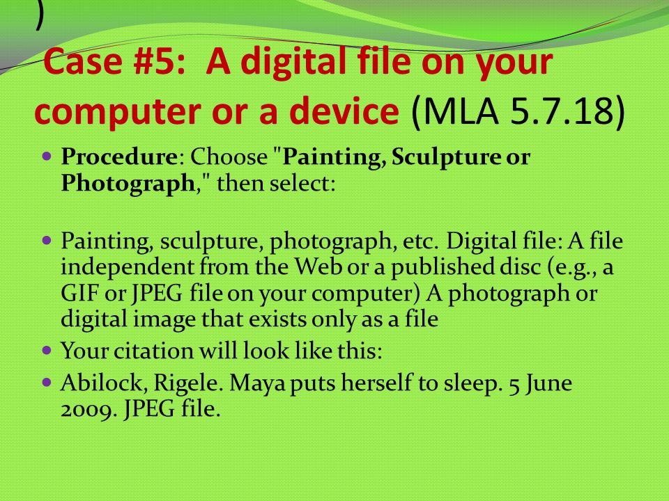 ) Case #5: A digital file on your computer or a device (MLA 5.7.18) Procedure: Choose