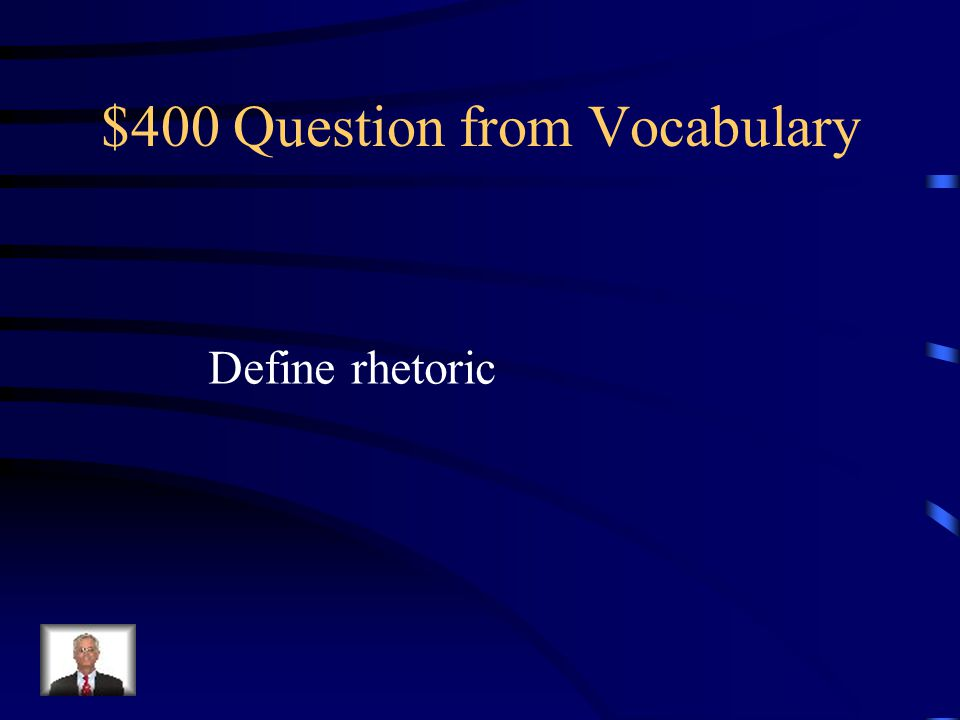 $300 Answer from Vocabulary Places an emphasis on an idea or concept.
