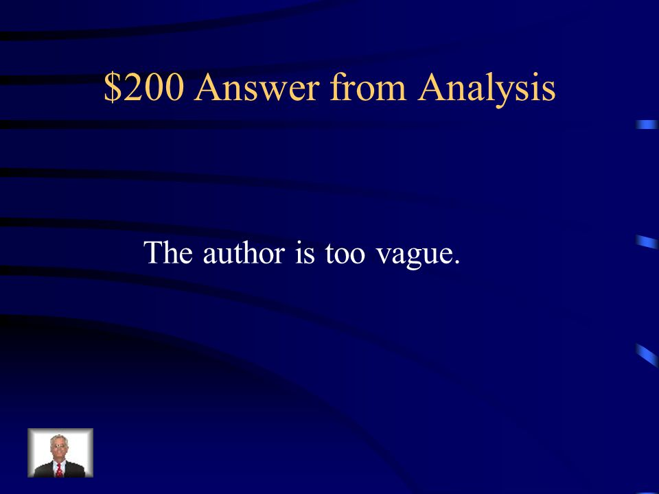 $200 Question from Analysis How does the author lose credibility.