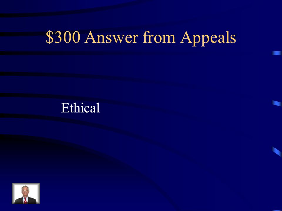$300 Question from Appeals Ethos