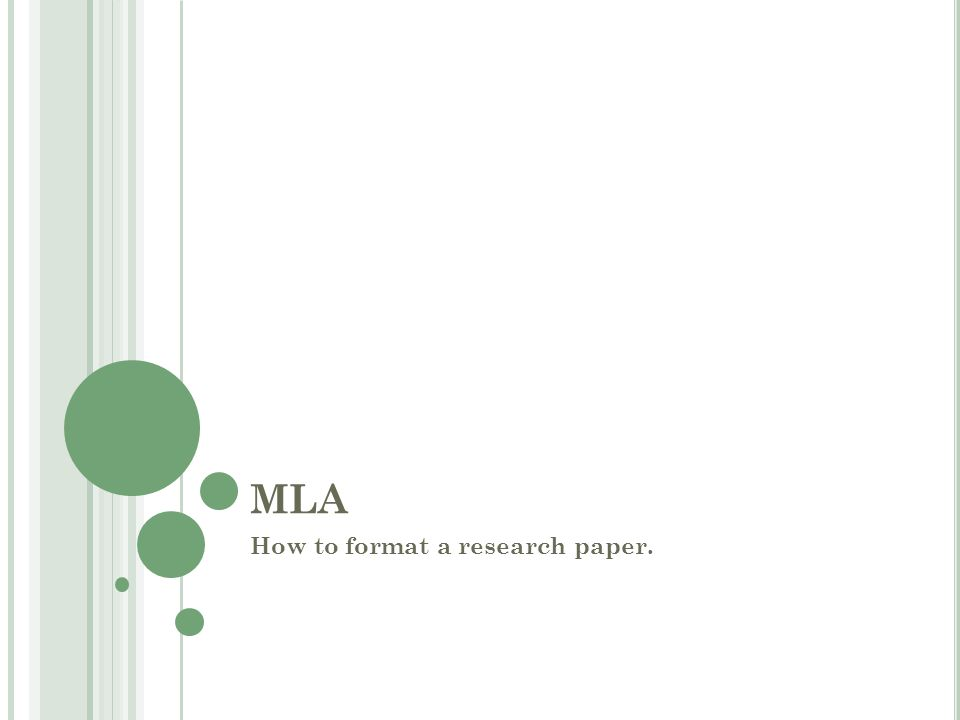 MLA How to format a research paper.