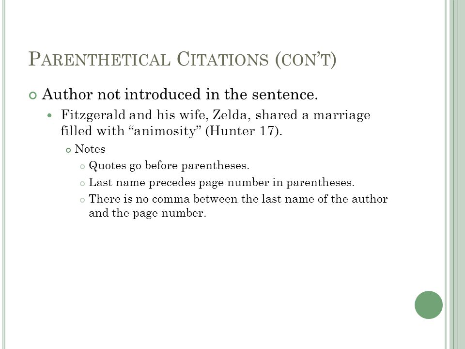 P ARENTHETICAL C ITATIONS ( CON ' T ) Author not introduced in the sentence.