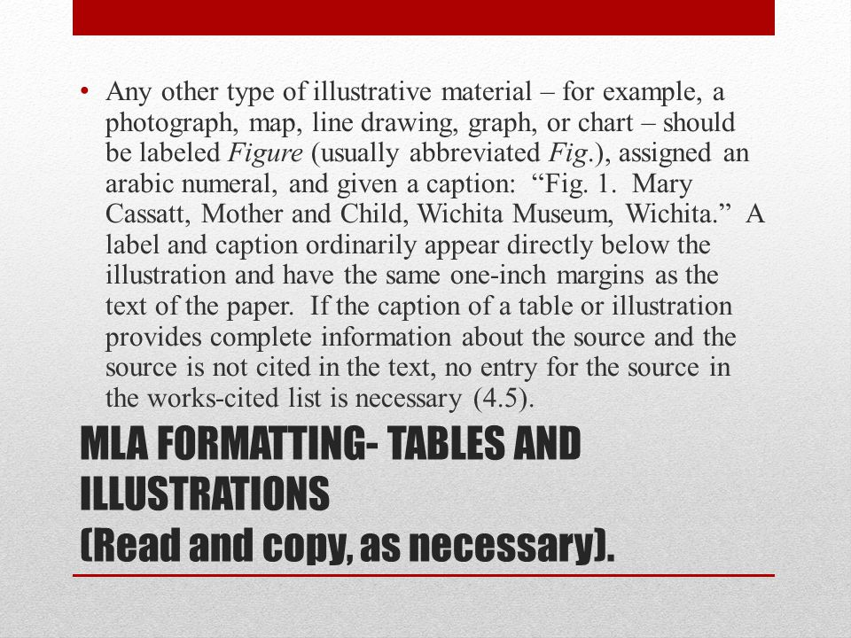 MLA FORMATTING- TABLES AND ILLUSTRATIONS (Read and copy, as necessary).
